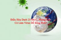 dieu-hoa-duoi-25-do-co-lam-virus-de-song-hon
