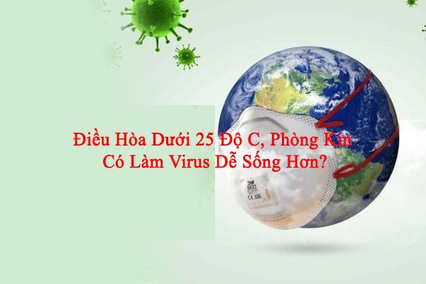 dieu-hoa-duoi-25-do-co-lam-virus-de-song-hon